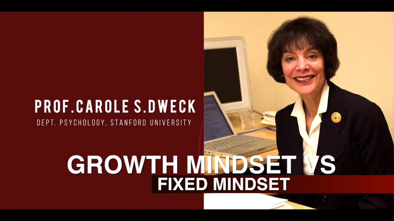 Prof. Carole S. Dweck Dept. Psychology, Stanford University Growth Mindset vs Fixed Mindset includes a picture of Carole Dweck